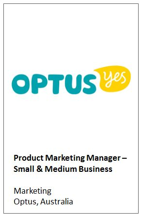 Product Marketing Manager – Small & Medium Business  Marketing Optus, Australia