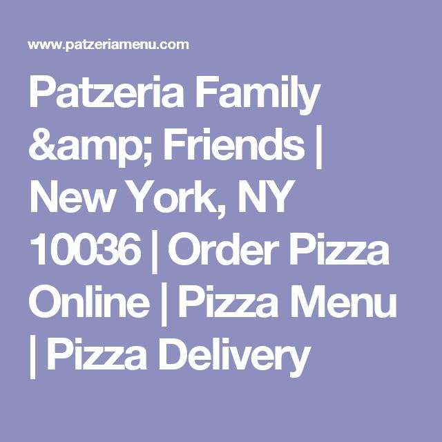 Patzeria Family & Friends | New York, NY 10036 | Order Pizza Online | Pizza Menu | Pizza Delivery