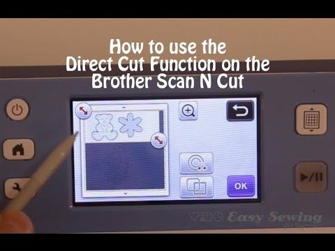 How to use the direct cut function on the brother scan n cut easy sewing