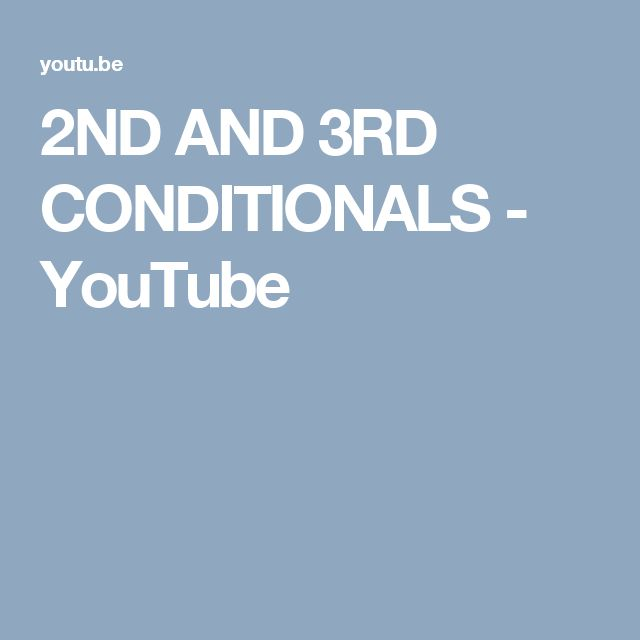 2ND AND 3RD CONDITIONALS - YouTube