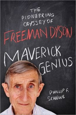 Robert P. Crease delves into a life of Freeman Dyson, a theoretical physicist who chose a non-conformist path. Maverick Genius: The Pioneering Odyssey of Freeman Dyson. Phillip F. Schewe, Thomas Dunne Books: 2013.