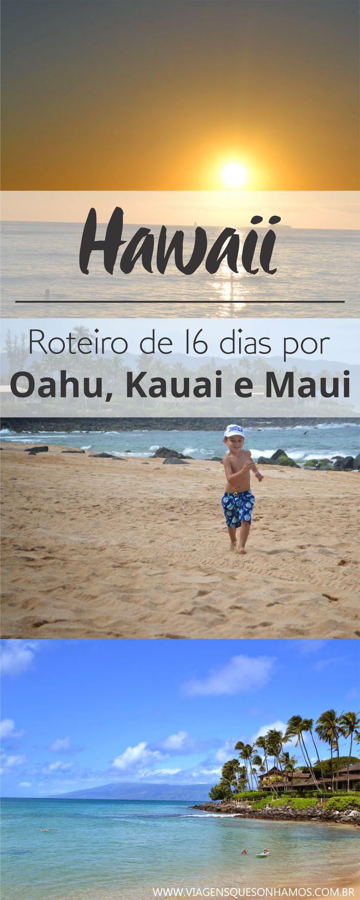 Roteiro completo no Hawaii, conhecendo as ilhas de Kauai, Oahu e Maui - Havaí com crianças