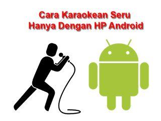 http://bit.ly/21sSqjL   Cara Baru Karaoke Live Seru Di HP Android dengan Sing! Karaoke by Smule. karaoke lagu barat, indonesia, dangdut, lagu korea, lagu japan di android. karaoke duet penyanyi jessie J flashlight di android #tipsandtricks