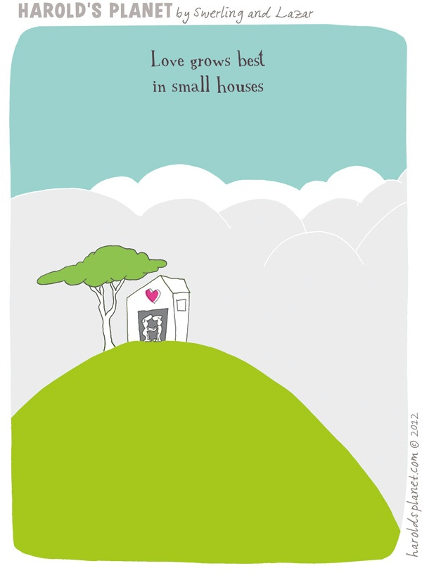 On Harold's Planet love grows best in small houses