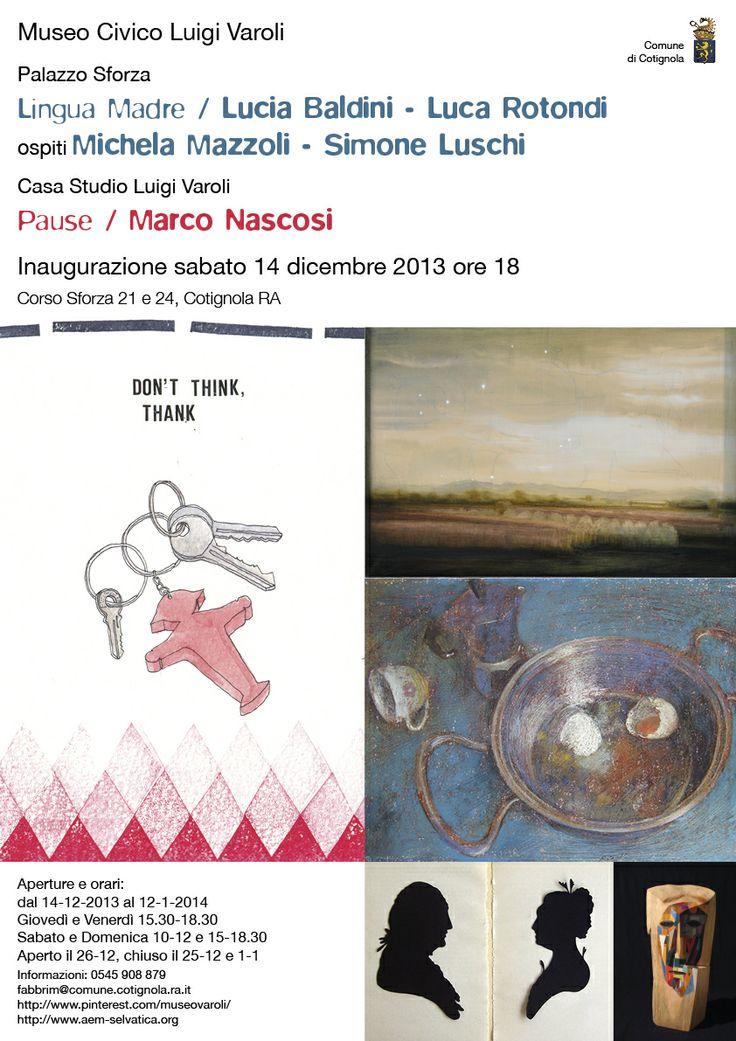Sabato 14 dicembre 2013 alle ore 18, doppia inaugurazione al Museo Civico Luigi Varoli: LINGUA MADRE Lucia Baldini & Luca Rotondi + PAUSE Marco Nascosi
