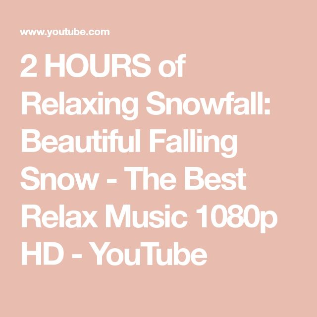 2 HOURS of Relaxing Snowfall: Beautiful Falling Snow - The Best Relax Music 1080p HD - YouTube