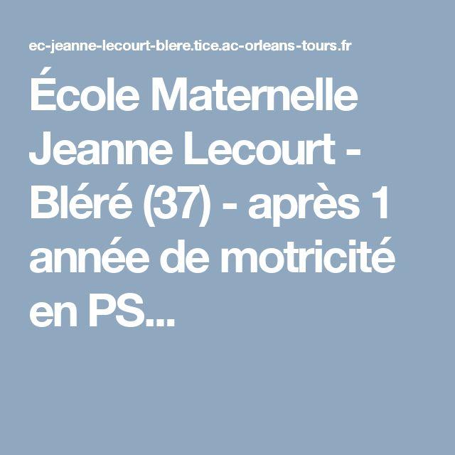 École Maternelle Jeanne Lecourt - Bléré (37) - après 1 année de motricité en PS...