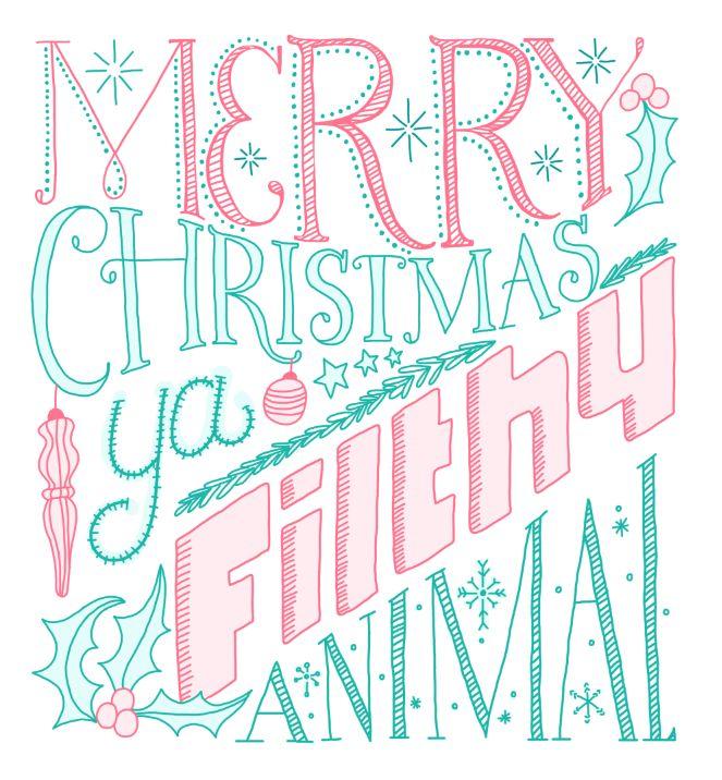 Merry Christmas Ya Filthy Animal by Sara Nicely - Skillshare