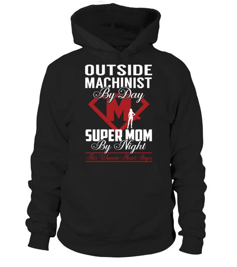 outside machinist super mom