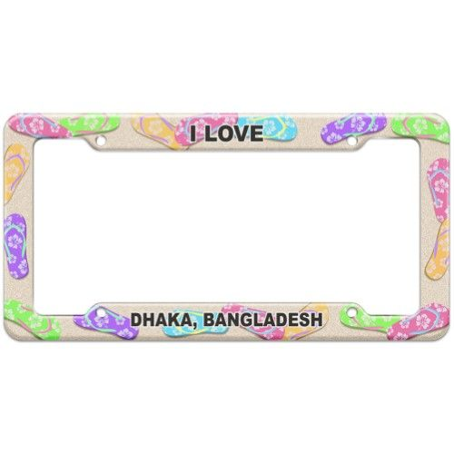 I Love City Country - Dhaka Bangladesh - Plastic License Plate Frame ...