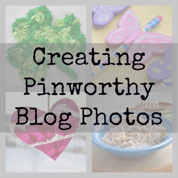 Creating Pinworthy Blog Photos #photography #tips #blogging #pinterest tips