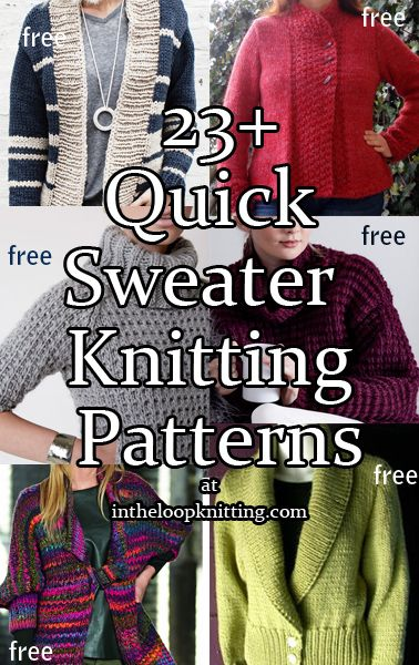 Knitting Patterns for Quick Sweaters in Bulky and Super Bulky Yarn with Easy Stitch Patterns. Most patterns are free