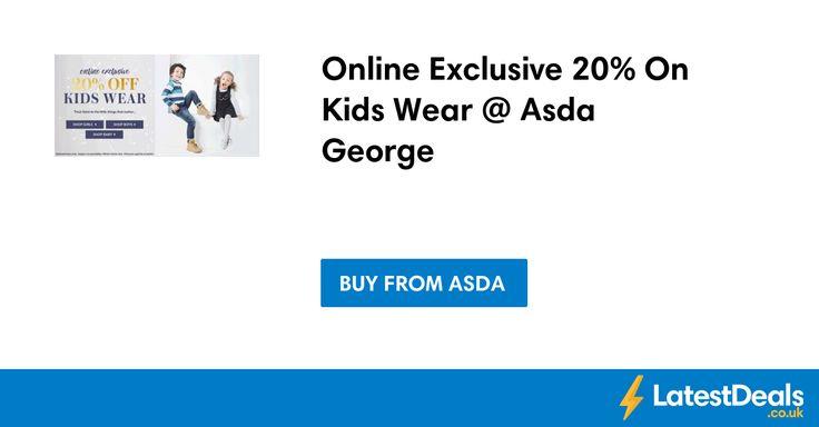 Online Exclusive 20% On Kids Wear @ Asda George at ASDA