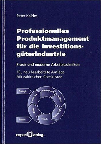Professionelles Produktmanagement für die Investitionsgüterindustrie: - Peter Kairies - Amazon.de: Bücher