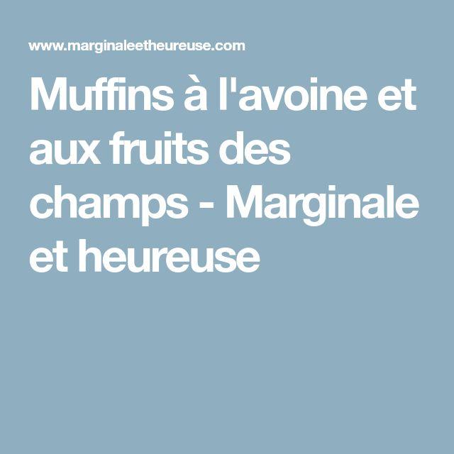 Muffins à l'avoine et aux fruits des champs - Marginale et heureuse