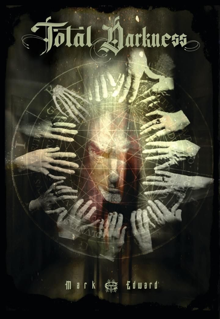 Total Darkness. Mark Edward | Mystery, Dark matter, The magicians