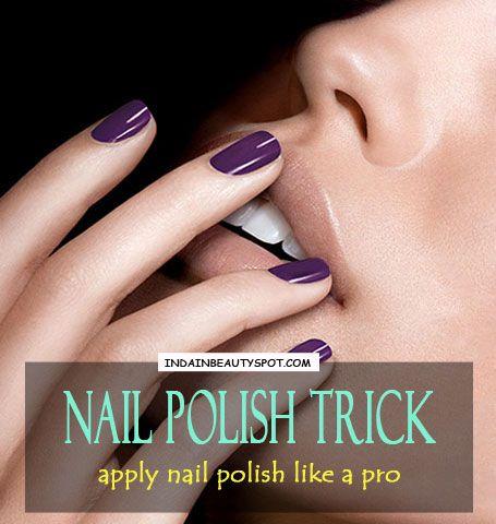 Perfect Nail Polish Trick - Apply Nail Polish Like a Pro : ♥ IndianBeautySpot.Com ♥