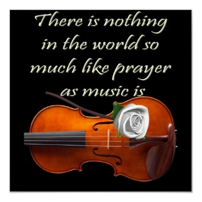 The is nothing in the world so much like prayer as music is...