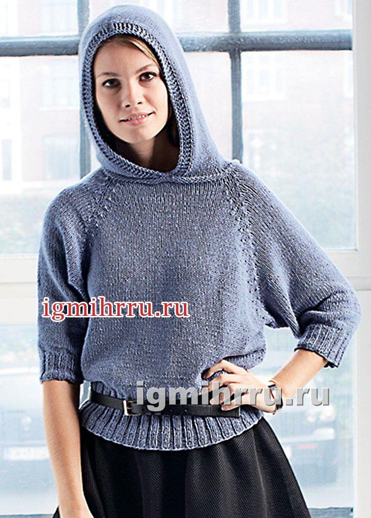 Пуловер с капюшоном и рукавами реглан. Вязание спицами