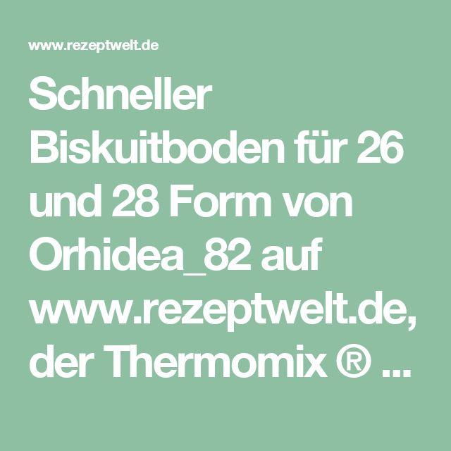 Schneller Biskuitboden für 26 und 28 Form von Orhidea_82 auf www.rezeptwelt.de, der Thermomix ® Community