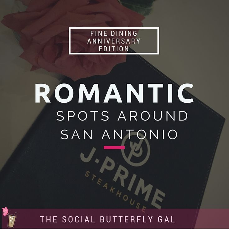 Fine Dining Anniversary Edition: Romantic Spots Around San Antonio