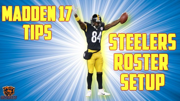 MADDEN 17 TIPS: PITTSBURGH STEELERS ROSTER BREAKDOWN - OFFENSIVE AND DEF...