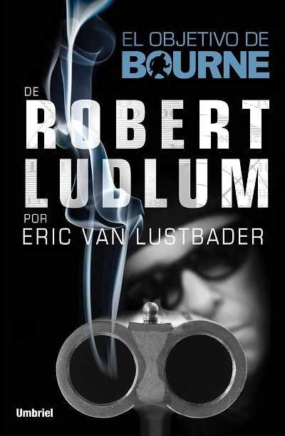 El objetivo de Bourne // Eric Van Lustbader // UMBRIEL THRILLER