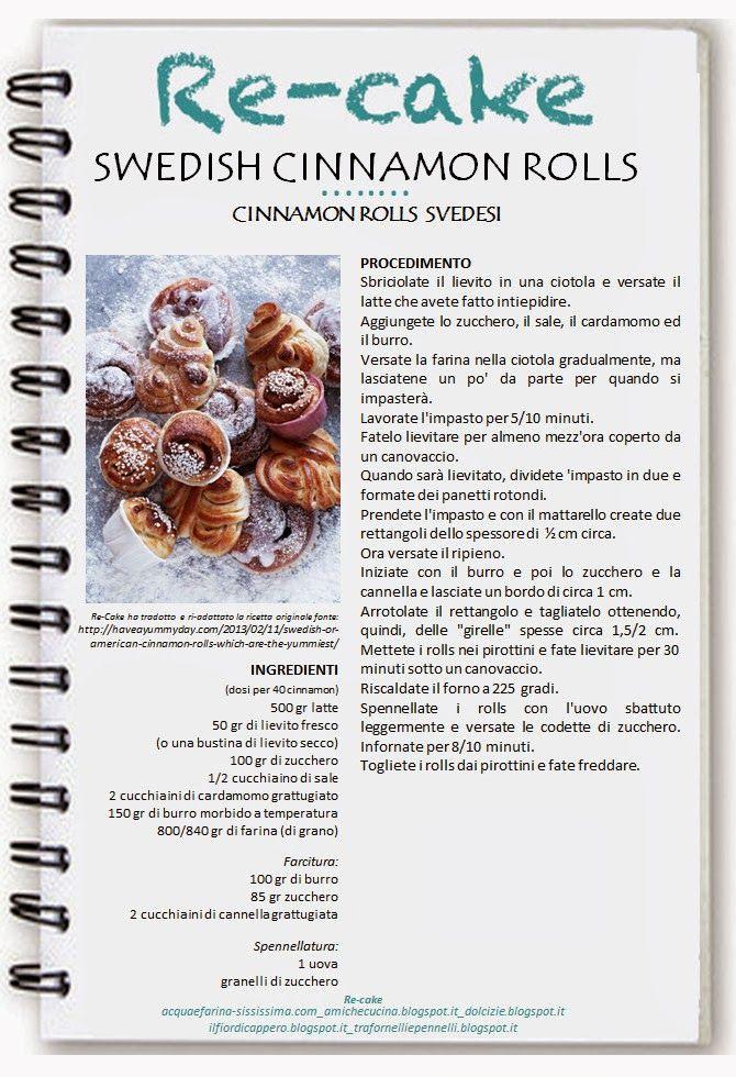 Cinnamon Rolls, dolce svedese a spirale con un irresistibile profumo di cannella, i cinnamon rolls. Sono molto diffusi in Nord Europa e in Nord America.
