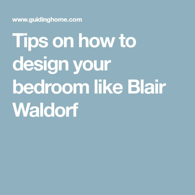 tips on how to design your bedroom like blair waldorf - Blair Waldorf Wohnheim Zimmer