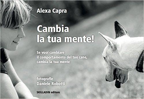 Amazon.it: Cambia la tua mente! - Alexa Capra, Daniele Robotti - Libri