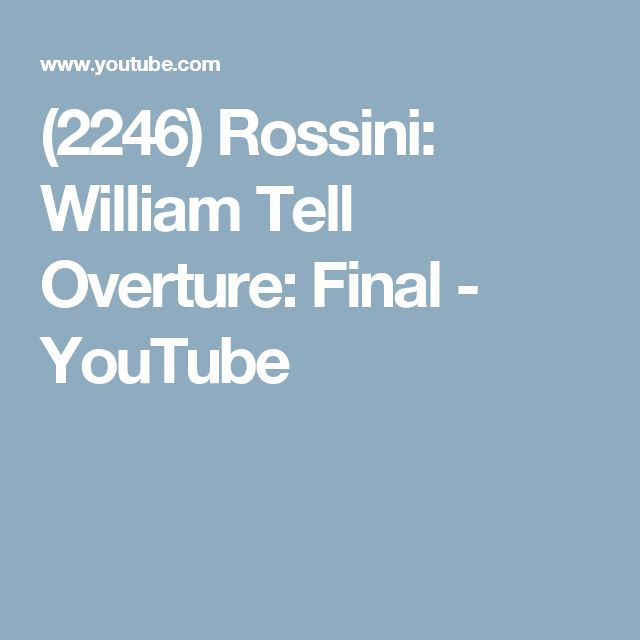romantioc style in william tell overture by rossini Rossini's opera william tell was not a hit but its afterthought the william tell overture is one of the world's best well-known works get the full story.