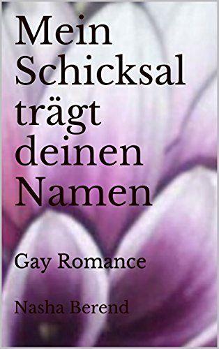 Mein Schicksal trägt deinen Namen: Gay Romance, http://www.amazon.de/dp/B01LYHOC2S/ref=cm_sw_r_pi_awdl_x_UtT2xbGCF08DW