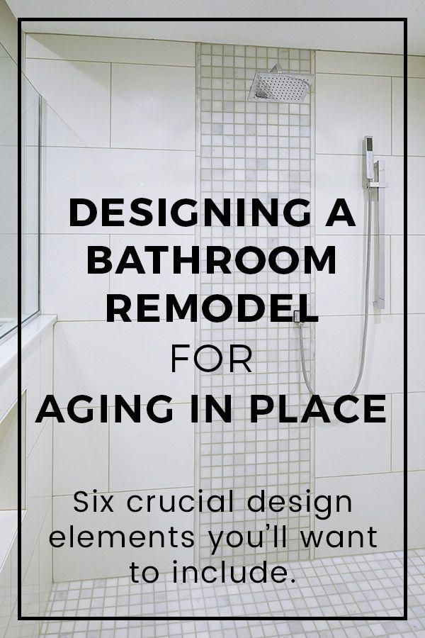If You Re Planning To Live In Your Home For As Long As Possible You Should Consider Remodeling Your Bathroom Bathrooms Remodel Remodel Small Bathroom Remodel