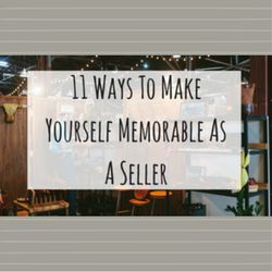 11 Ways To Make Yourself Memorable As A Seller Http://www.craftmakerpro