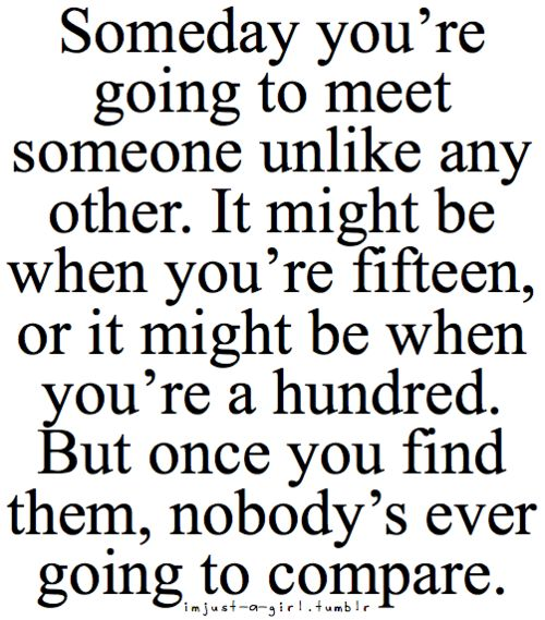 I so Agree!! Just lucky it was when I was 15!! That way I got to spend my whole life with Nate!!: Cant Wait, Best Friends, Soul Mates, Quote, Compare, My Life, So True, Soulmate, True Stories