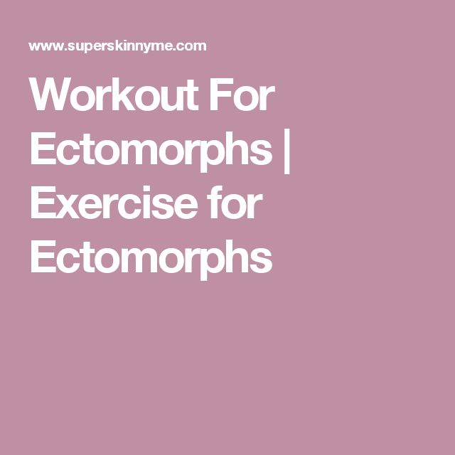 Best Mass Building Workout For Ectomorphs