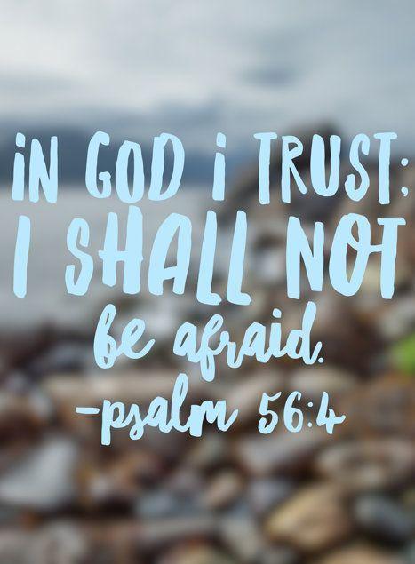 I Will Not Be Afraid Grow In God God Trust God Faith