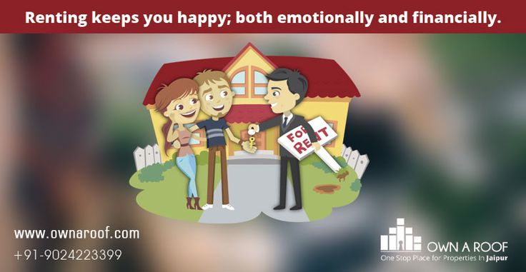 Renting keeps you happy; both emotionally and financially.