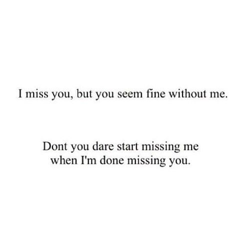 And now I've stopped missing you and you finally started missing me when I don't care anymore