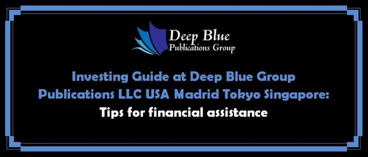 Investing Guide at Deep Blue Group Publications LLC USA Madrid Tokyo Singapore: Tips for financial assistance of incoming college freshmen ( http://deepbluegroup.org/blog/ ) Many incoming and returning students still needs to consider about thousands of dollars they and their families will have to pay. Some scholarships from nonprofits or banks, and other help are still available according to the Deep Blue Group( http://deepbluegroup.org/ ).