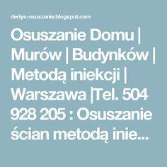 Osuszanie Domu   Murów   Budynków   Metodą iniekcji   Warszawa  Tel. 504 928 205  : Osuszanie ścian metodą iniekcji krystalicznej