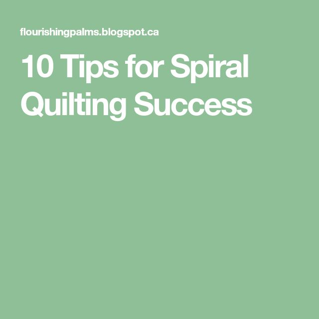 10 Tips for Spiral Quilting Success