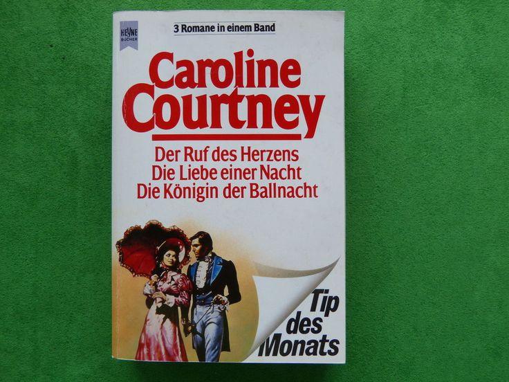Caroline Courtney: 3 Romane: Der Ruf des Herzens, Liebe einer Nacht, Königin Bal