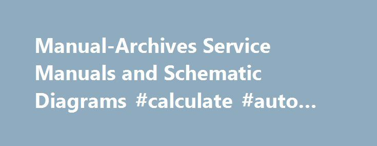 Manual-Archives Service Manuals and Schematic Diagrams #calculate #auto #loan http://autos.nef2.com/manual-archives-service-manuals-and-schematic-diagrams-calculate-auto-loan/  #free auto repair manuals # LG 42PC1DA-UB Service Manual – Chassis PA-61B Plasma TV Description Of Controls, Specifications, Adjustment Instructions, Block Diagram, Exploded View, Exploded View Parts List, Replacement Parts List, Schematic Diagram, Printed Circuit Boards (PDF 47 Pages 21.5 MB) For PDF Files. 99% of…