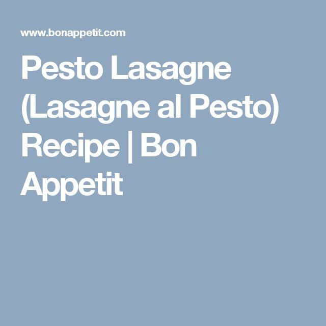 Pesto Lasagne (Lasagne al Pesto) Recipe   Bon Appetit