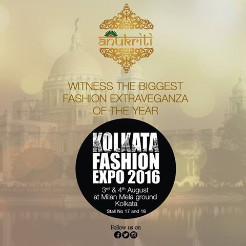 Join us for the upcoming Fashion Expo Kolkata 2016. Only 4 days to go.‪#‎Anukriti‬ ‪#‎SudhriJain‬