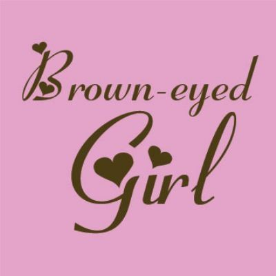 You're my brown-eyed girl!  (Right as I pinned this, Brown-eyed Girl popped up to play on my Pandora...true story..thank-you, Van!)
