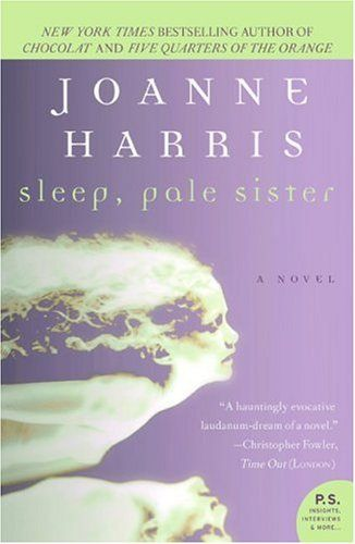 Sleep, Pale Sister by Joanne Harris. Somewhat confusing book, but I like the idea and plot behind it. Seems to end unfinished, which a reason why it was so confusing.