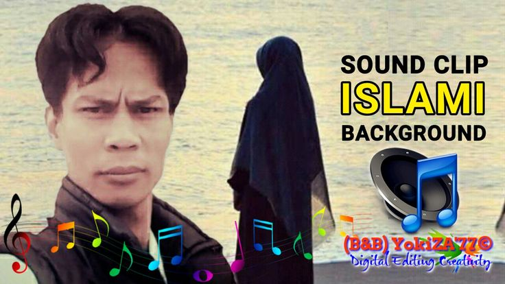 Sound Clip (SFX) Islami BackGround Music Video BackSounds B&B YokiZA'77 YouTube Play List