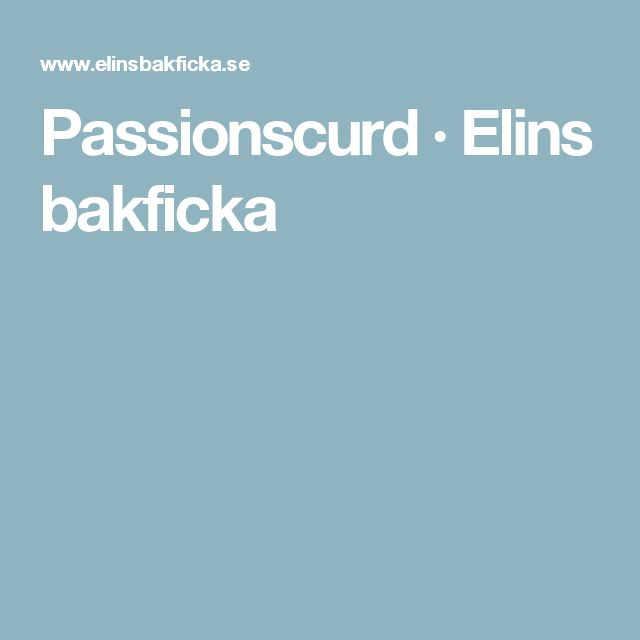 Passionscurd · Elins bakficka